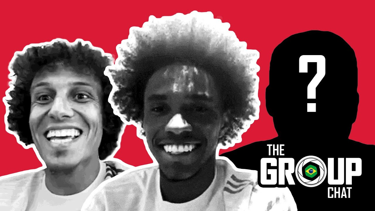 🇧🇷 David Luiz, Willian and a special guest… | The Group Chat
