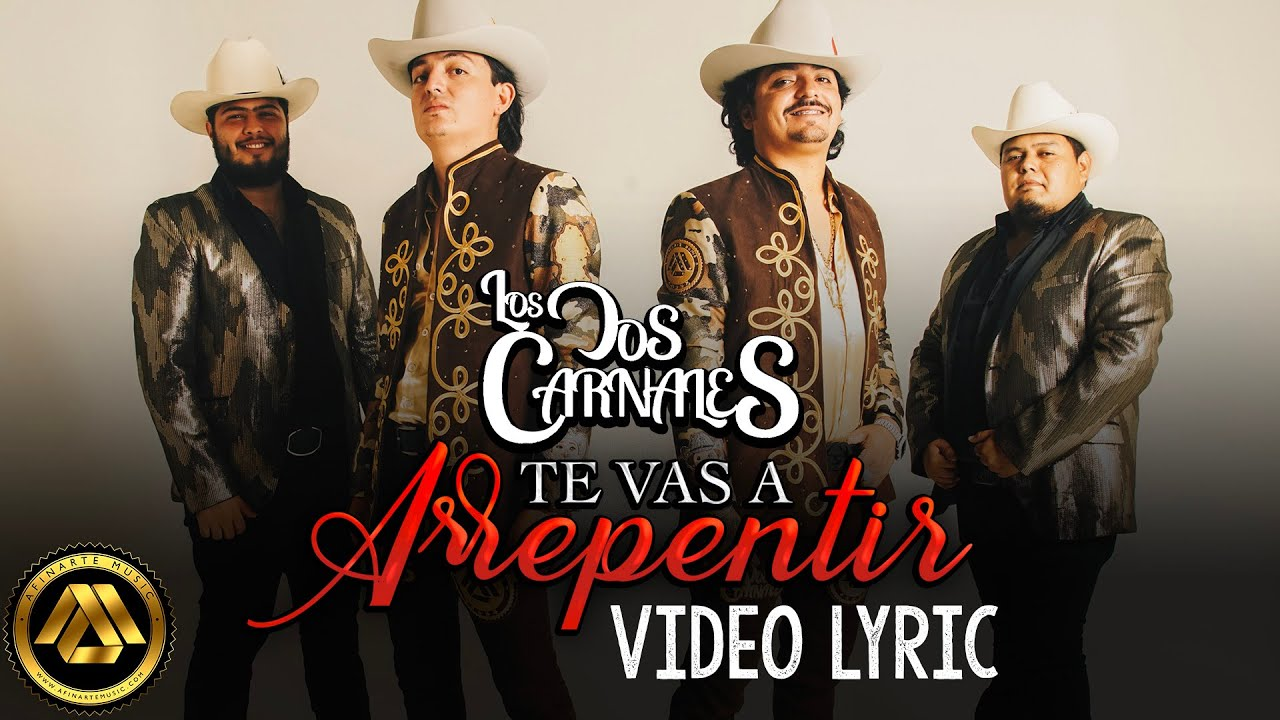 Los Dos Carnales – Te Vas a Arrepentir (Video Lyric)