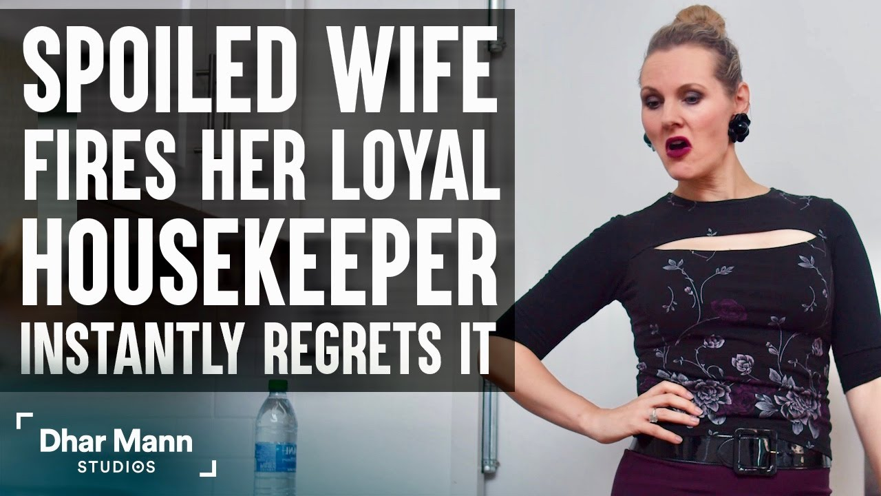 Spoiled Wife Fires Housekeeper, Instantly Regrets It | Dhar Mann
