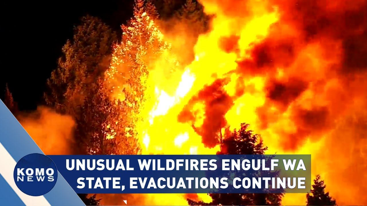 Unusual wildfires engulf Washington state, evacuations continue