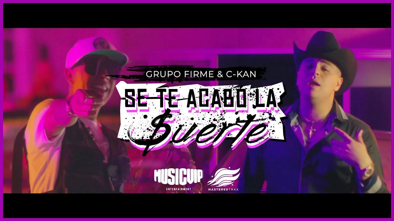 Grupo Firme & C-Kan – Se Te Acabó La Suerte (Video Oficial) 2020