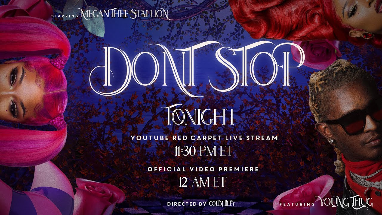 ? LIVE ? Megan Thee Stallion – Don't Stop (feat. Young Thug) [Official Video Premiere]