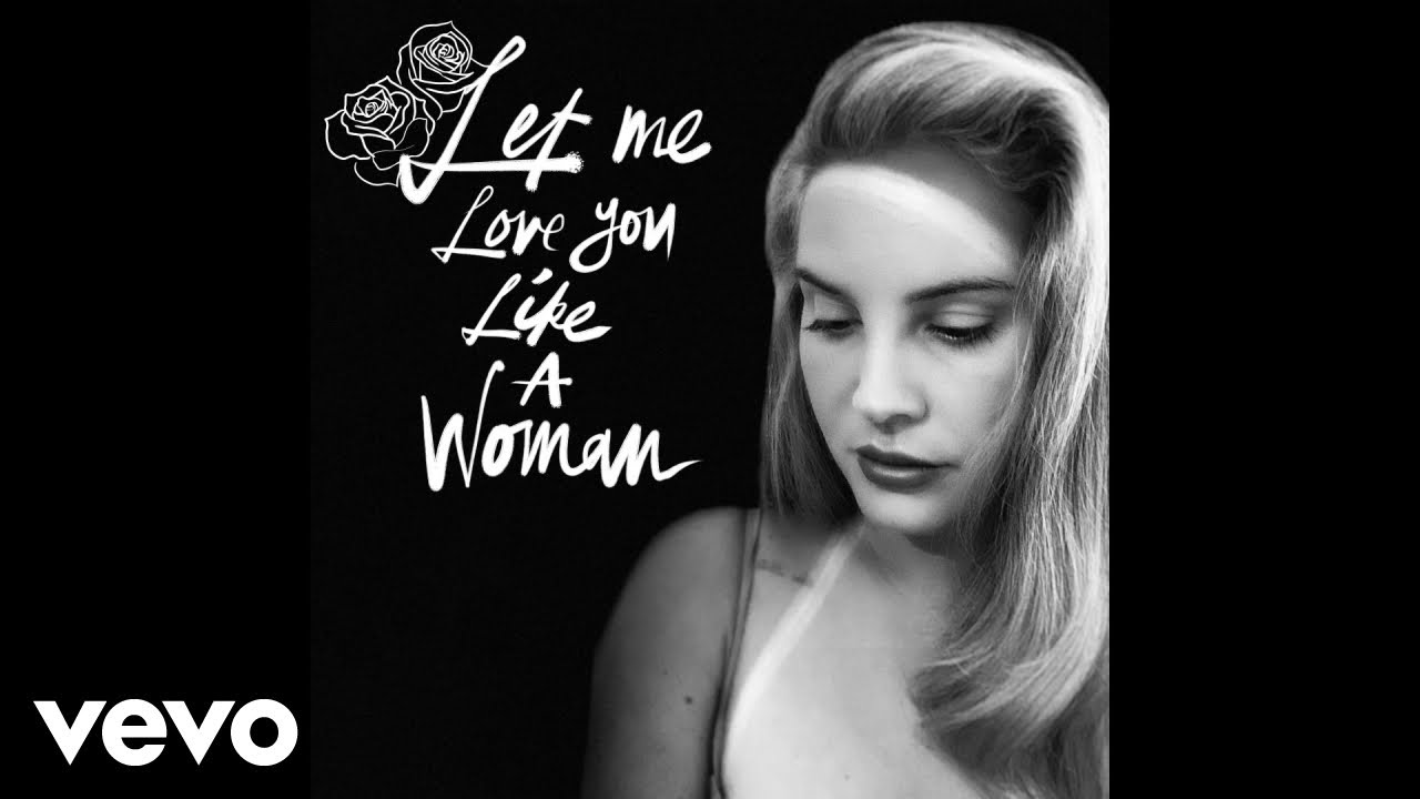Lana Del Rey – Let Me Love You Like A Woman (Official Audio)