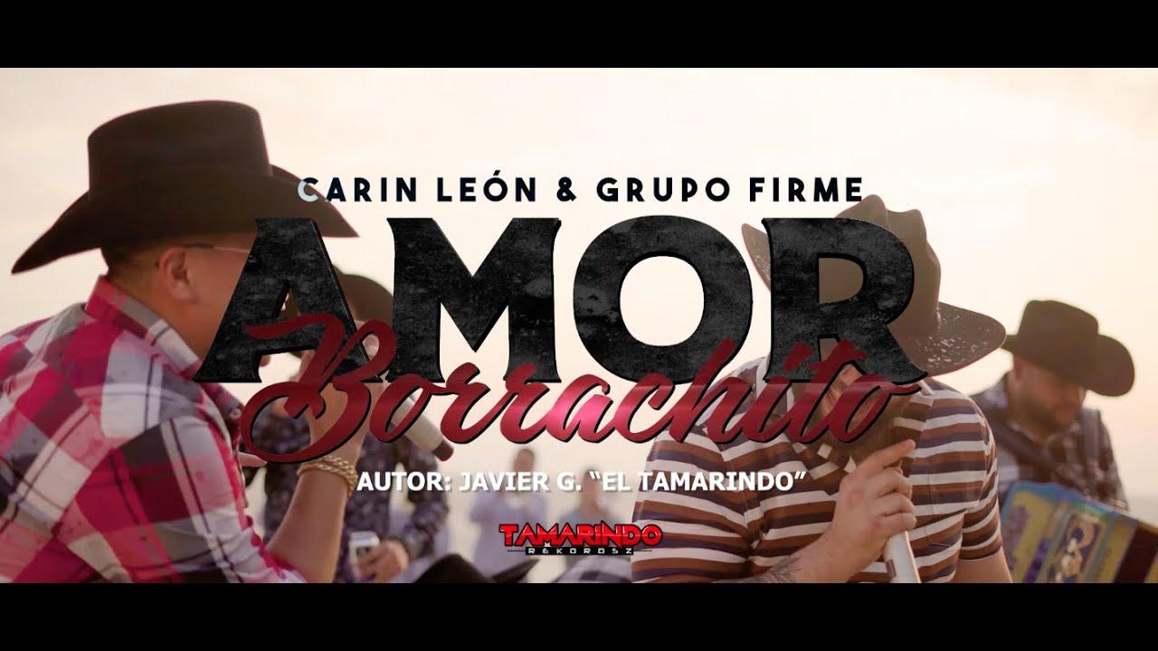 Carin Leon & Grupo Firme – Amor Borrachito