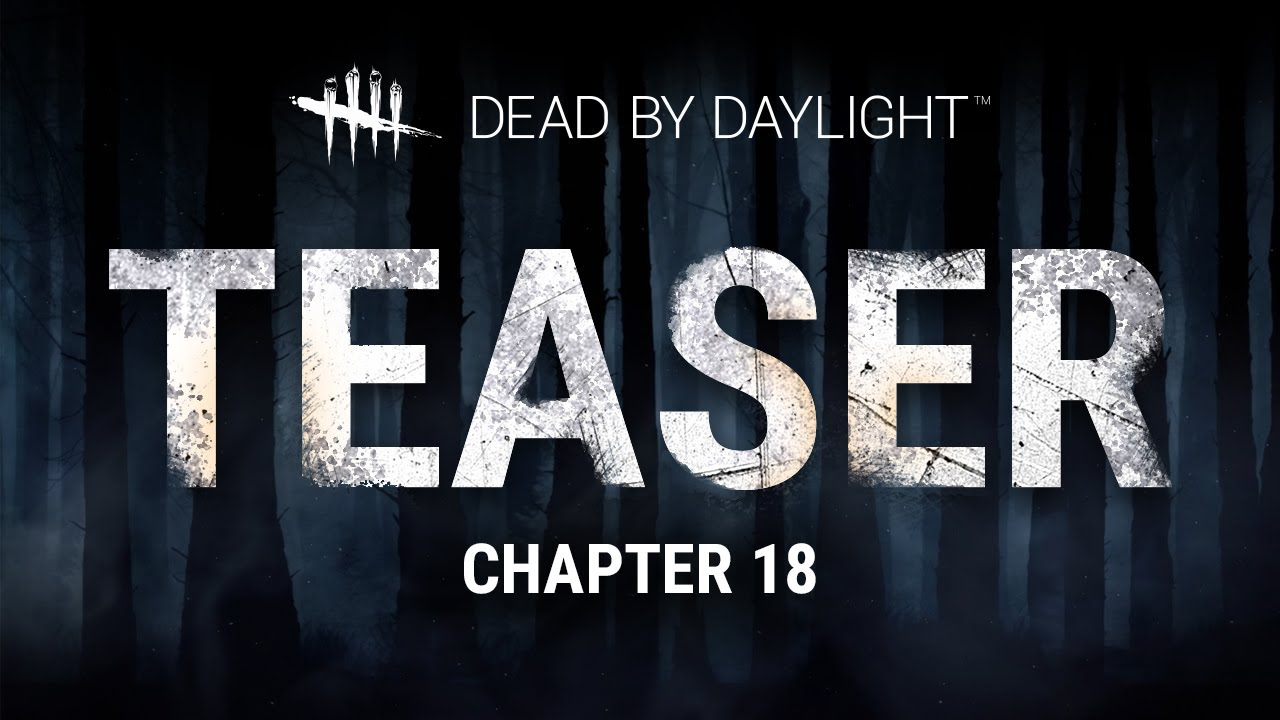 Dead by Daylight | Chapter XVIII Teaser