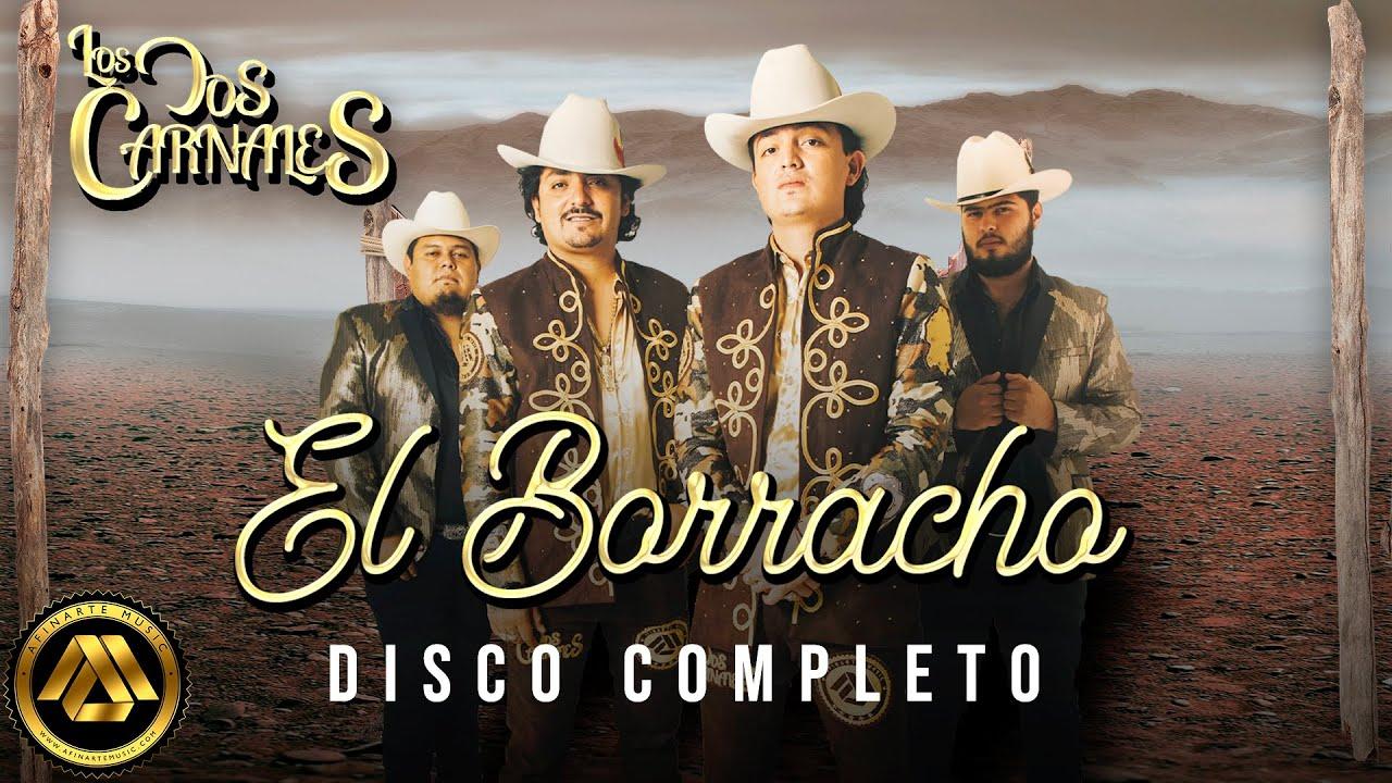 Los Dos Carnales – El Borracho (Disco Completo)