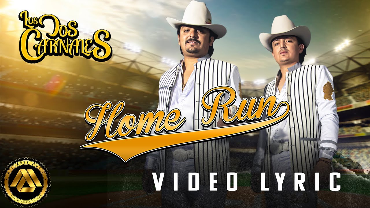 Los Dos Carnales – Home Run (Video Lyric)