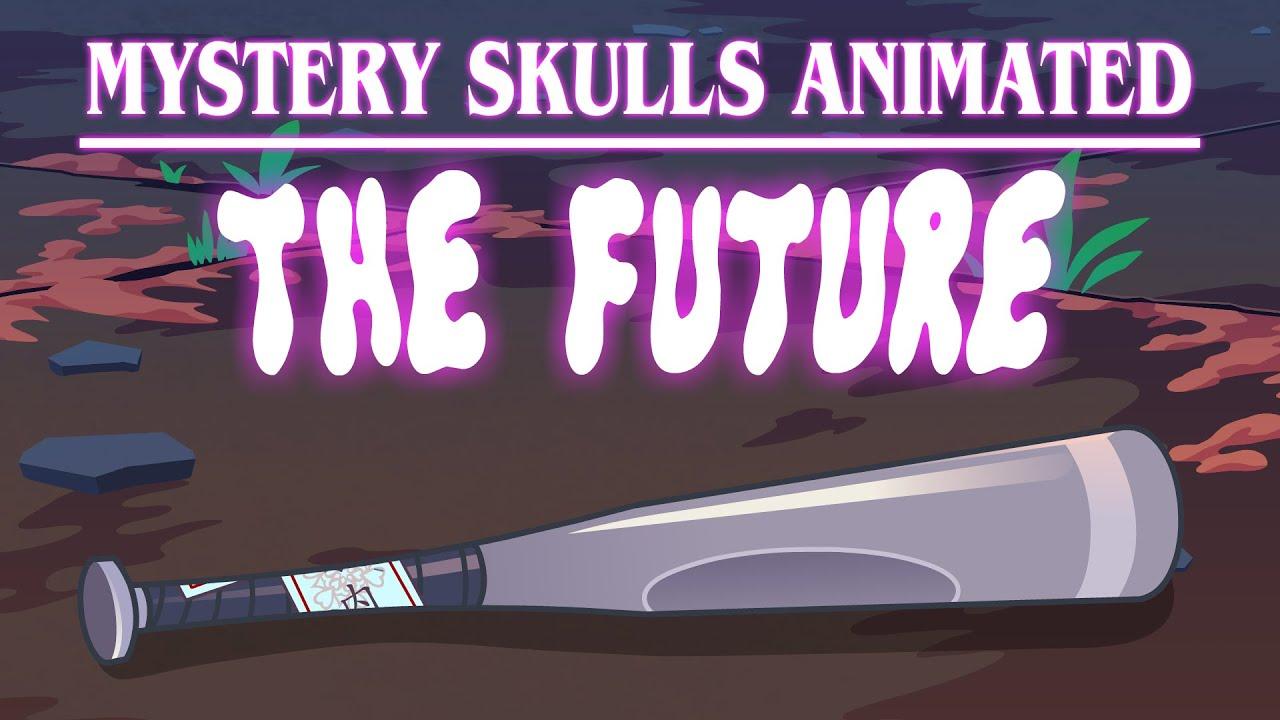 Mystery Skulls Animated – The Future