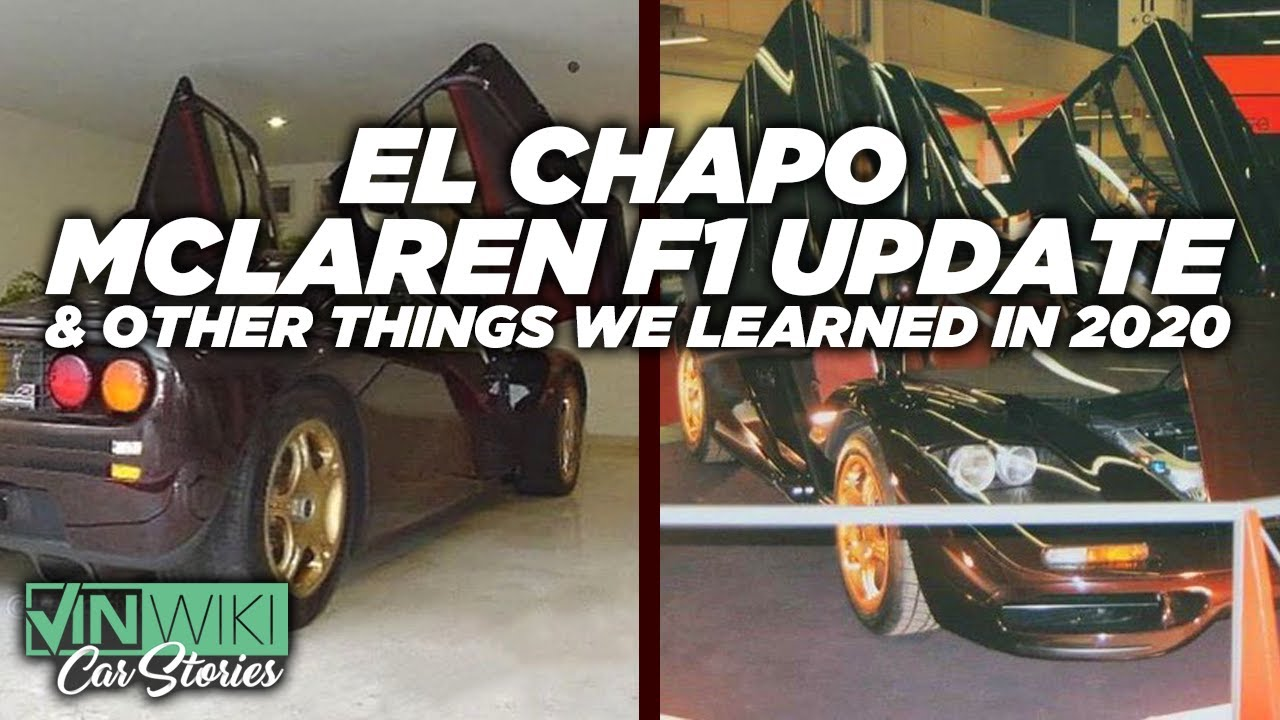 An update on the El Chapo McLaren & other lessons learned in 2020