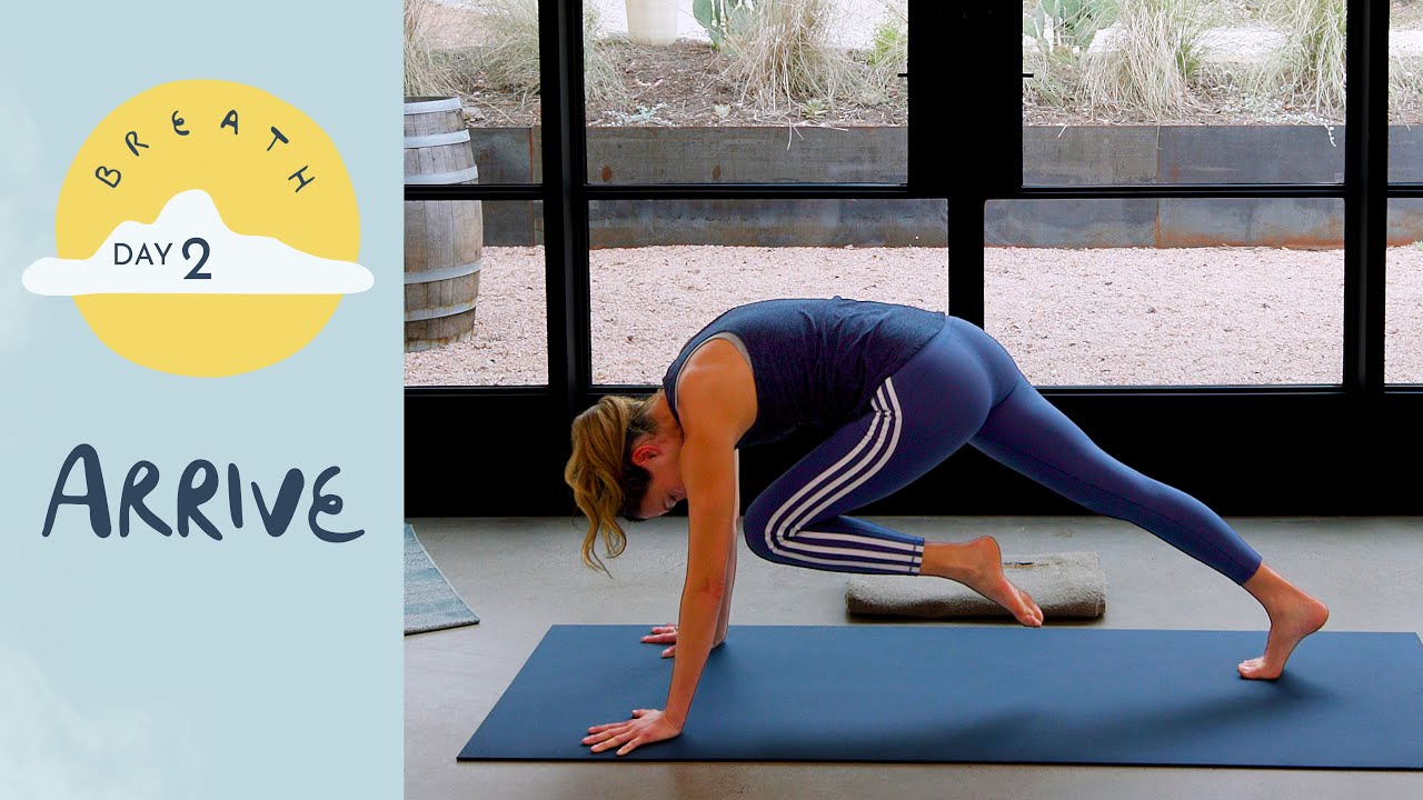 Day 2 – Arrive   BREATH – A 30 Day Yoga Journey