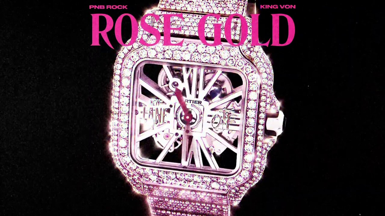 PnB Rock – Rose Gold (feat. King Von) [Official Audio]
