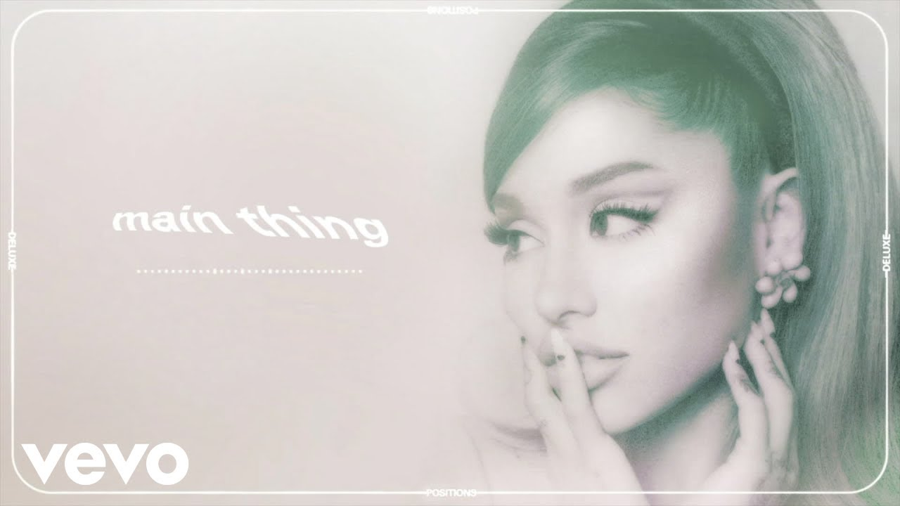 Ariana Grande – main thing (official audio)