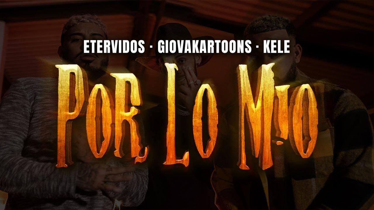 Kele, Giovakartoons & Etervidos – Por Lo Mio (Video Oficial)