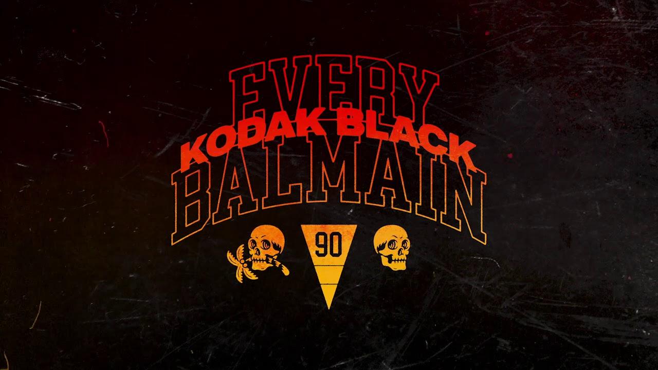 Kodak Black – Every Balmain [Official Audio]