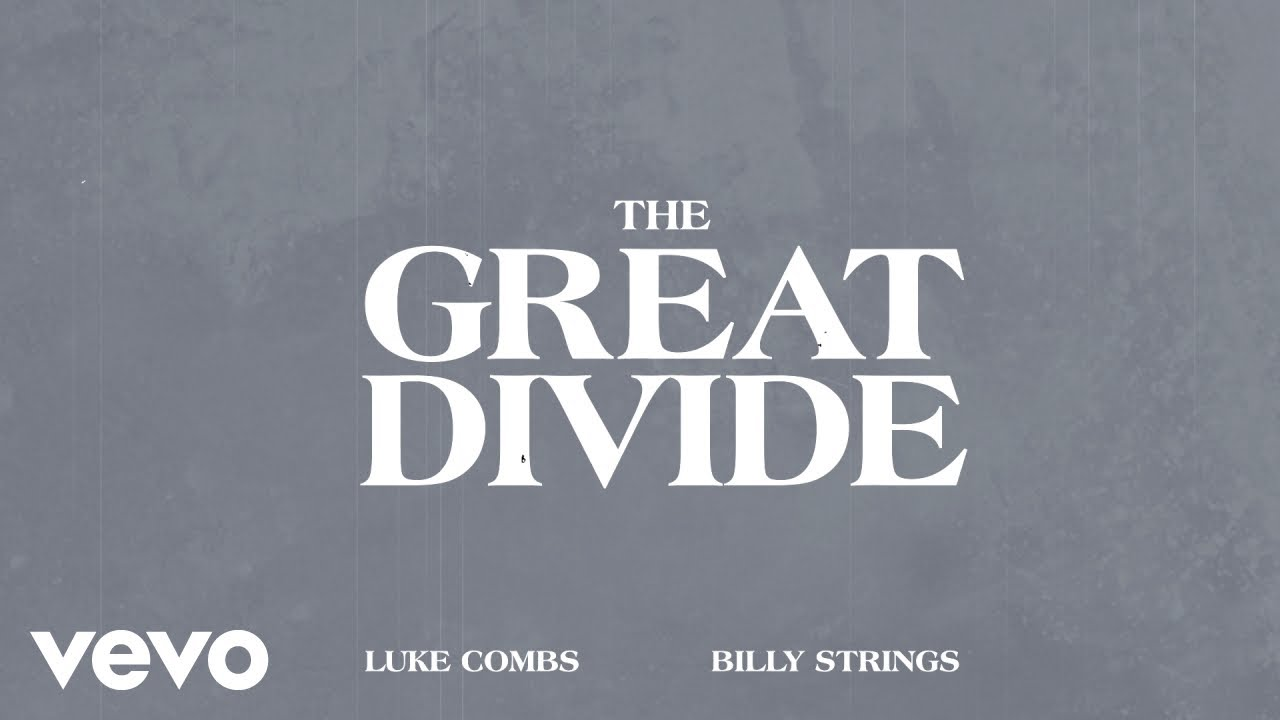 Luke Combs, Billy Strings – The Great Divide (Lyric Video)