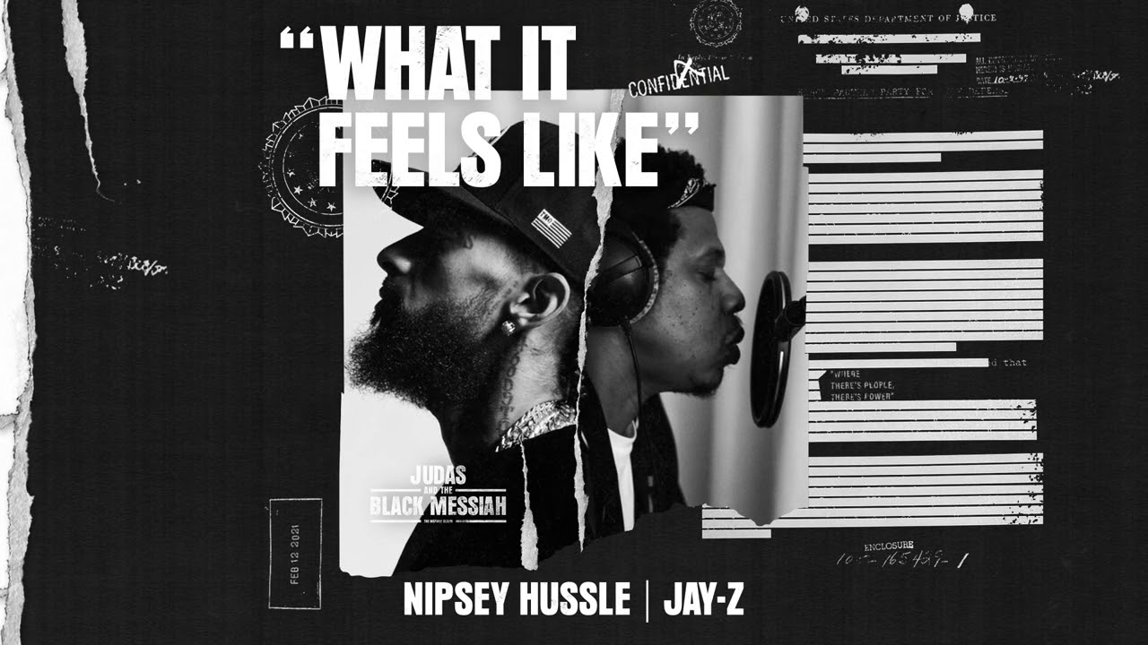 Nipsey Hussle ft. Jay-Z – What It Feels Like [From Judas And the Black Messiah: The Inspired Album]