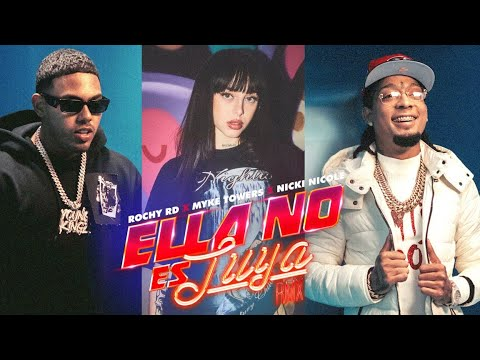 Rochy RD x Myke Towers x Nicki Nicole – Ella No Es Tuya (Remix)