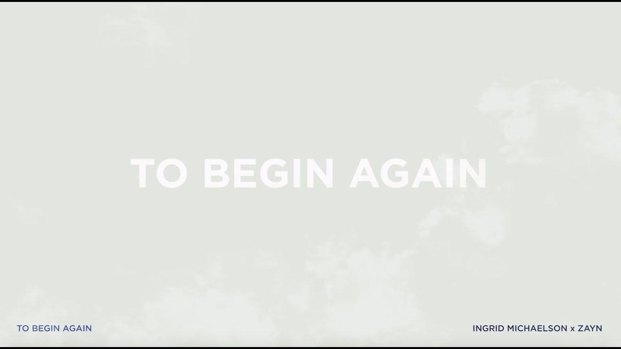 """To Begin Again"" – Ingrid Michaelson x ZAYN (Official Lyric Video)"