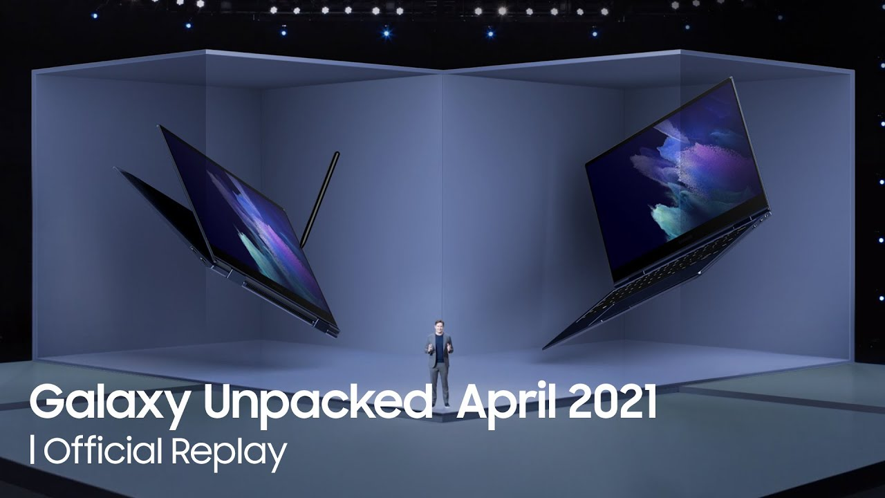 Galaxy Unpacked April 2021: Official Replay   Samsung
