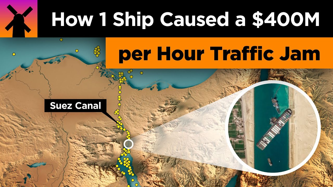 How 1 Boat Just Caused a $400 Million an Hour Traffic Jam