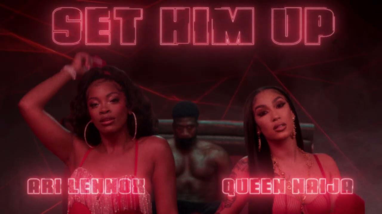 Queen Naija & Ari Lennox – Set Him Up