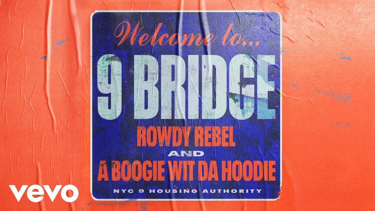 Rowdy Rebel, A Boogie Wit Da Hoodie – 9 Bridge (Official Audio)