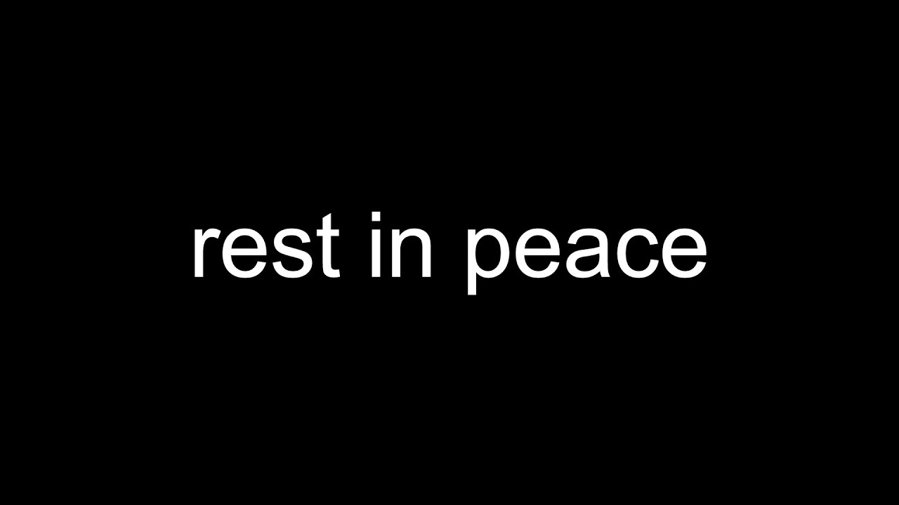 rest in peace…